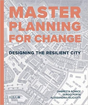 Masterplanning for Change: Designing the Resilient City