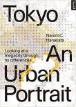 Tokyo: An Urban Portrait: Looking at a Megacity Region Through its Differences