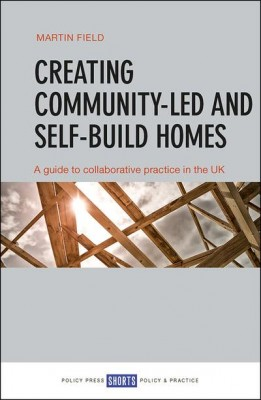 Creating Community-Led and Self-Build Homes: A Guide to Collaborative Practice in the UK