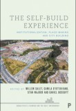 The Self-Build Experience: Institutionalisation, Place-Making and City Building