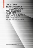 Ghosts of Transparency: Shadows cast and shadows cast out