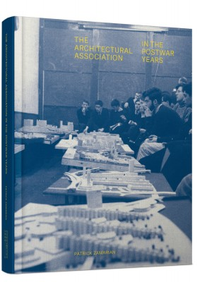 THE ARCHITECTURAL ASSOCIATION IN THE POSTWAR YEARS