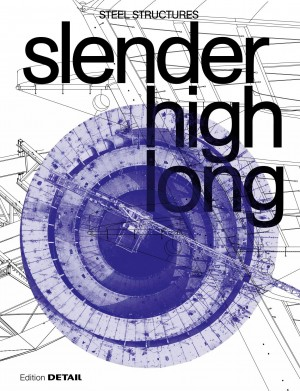 slender. high. long.: Steel Structures