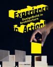 Experience in Action: DesignBuild in Architecture