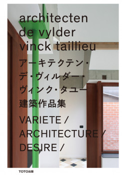 Architecten De Vylder Vinck Taillieu: Variete / Architecture / Desire