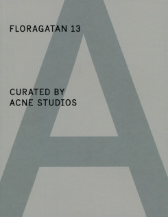 Floragatan 13 Curated By Acne Studios A Magazine Curated By – Special Project #3