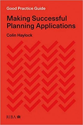 Good Practice Guide: Making Successful Planning Applications
