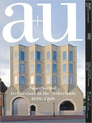 a+u 592 20:01 Supernormal Architecture In The Netherlands 2010-2020