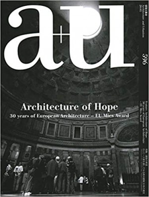 A+u 20:05, 596: Architecture of Hope. 30 Years of European Architecture – Eu Mies Award