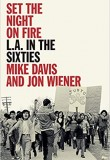 Set the Night on Fire: L.A. in the Sixties