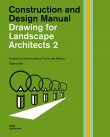 Construction and Design Manual: Drawing for Landscape Architects 2: Perspective Drawing in History, Theory, and Practice Construction and Design Manual