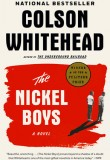 The Nickel Boys: Winner of the Pulitzer Prize for Fiction 2020