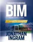 Understanding BIM: The Past, Present and Future