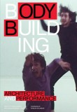 Bodybuilding: Architecture and Performance
