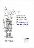 Encounters With Plecnik