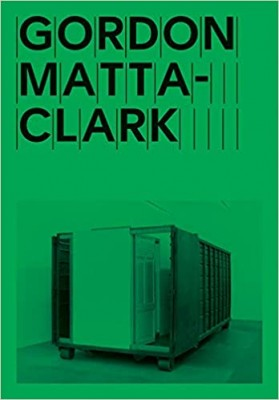 Gordon Matta-Clark: Open House