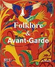 Folklore & Avantgarde: The Reception of Popular Traditions in the Age of Modernism