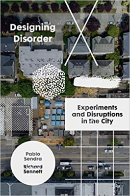 Designing Disorder: Experiments and Disruptions in the City