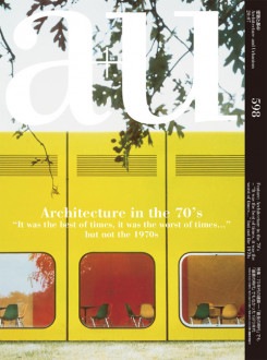 """A+U 598 20:07 Architecture In The 70s """"it Was The Best Of Time, It Was The Worst Of Times…"""""""
