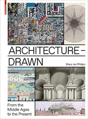 Architecture Drawn: From the Middle Ages to the Present