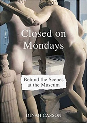 Closed on Mondays: Behind the Scenes at the Museum
