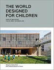The World Designed for Children: Things You Need to Know when Designing Spaces for Children (Pre-order)