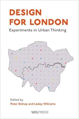 Design for London: Experiments in Urban Thinking