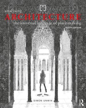 Analysing Architecture: The universal language of place-making
