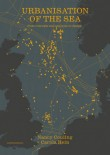 The Urbanisation of the Sea – From Concepts and Analysis to Design