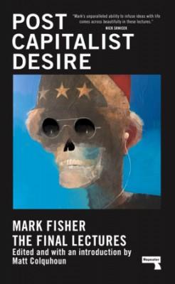 Postcapitalist Desire: The Final Lectures