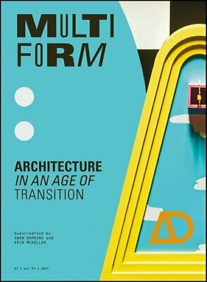 Multiform: Architecture in an Age of Transition