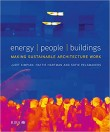 Energy / People / Buildings: Making sustainable architecture work