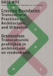 Oase 95: Crossing Boundaries – Transcultural Practices In Architecture And Urbanism