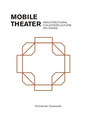 Mobile Theater: Architectural Counterculture on Stage