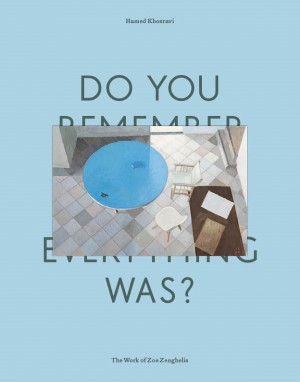 Do Your Remember How Perfect Everything Was? The Work of Zoe Zenghelis