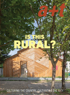 A+T 54 Is This Rural? Culturing The Country, Cultivating The City