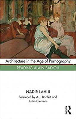 Architecture in the Age of Pornography: Reading Alain Badiou